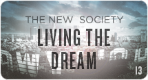 The New Society: Living the Dream