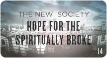 The New Society: Hope for the Spiritually Broke