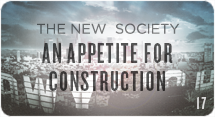 The New Society: An Appetite for Construction