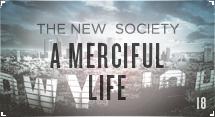 The New Society: A Merciful Life