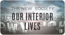 The New Society: Our Interior Lives