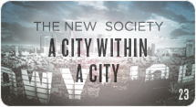 The New Society: A City Within a City