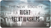 The New Society: Right Relationships