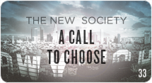 The New Society: A Call to Choose