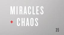 Miracles and Chaos