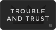 Trouble and Trust