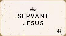 The Servant Jesus