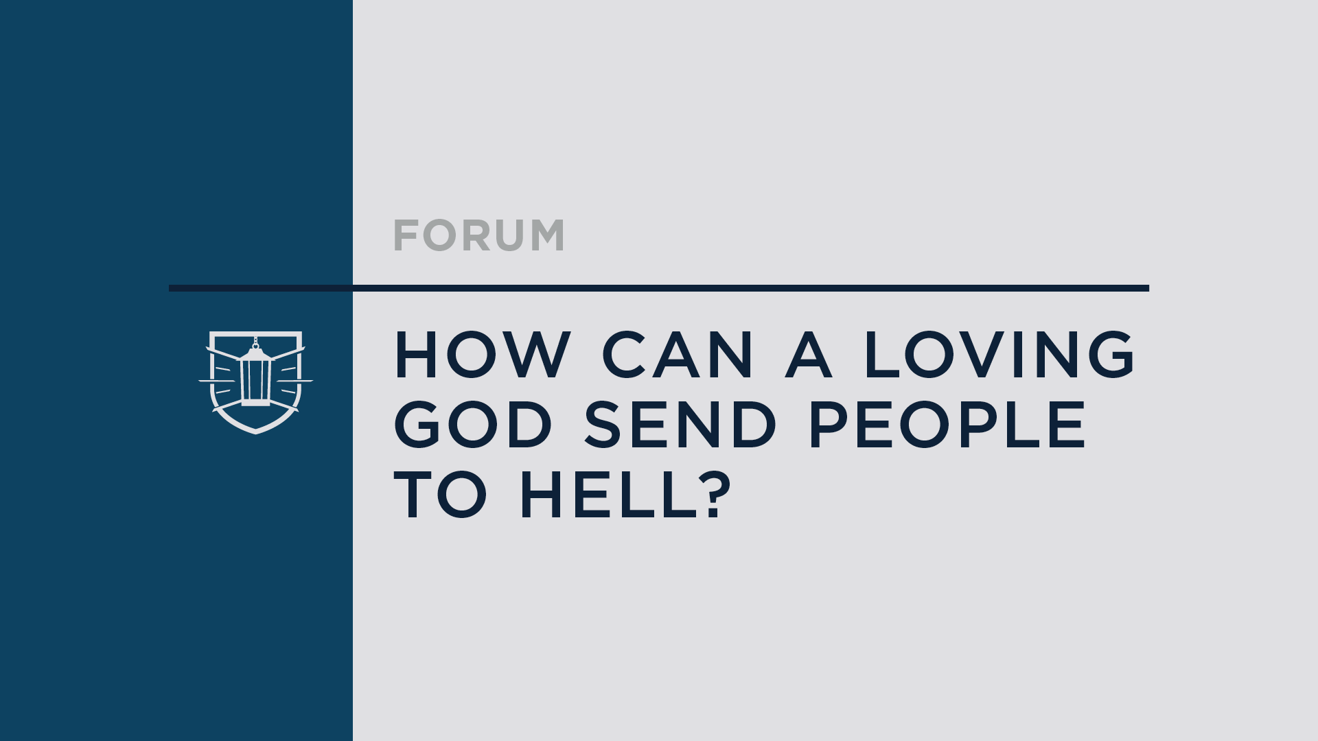 How Can a Loving God Send People to Hell?