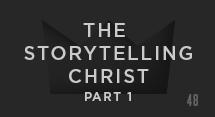 The Storytelling Christ: How We Hear