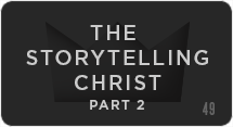 The Storytelling Christ: What We Expect