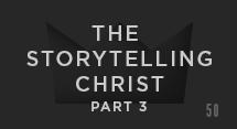 The Storytelling Christ: What We Seek