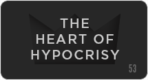 The Heart of Hypocrisy