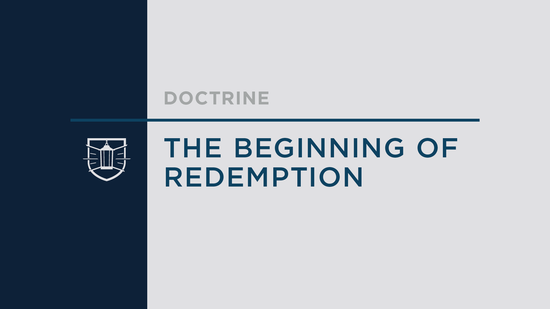 Doctrine 6: The Beginning of Redemption