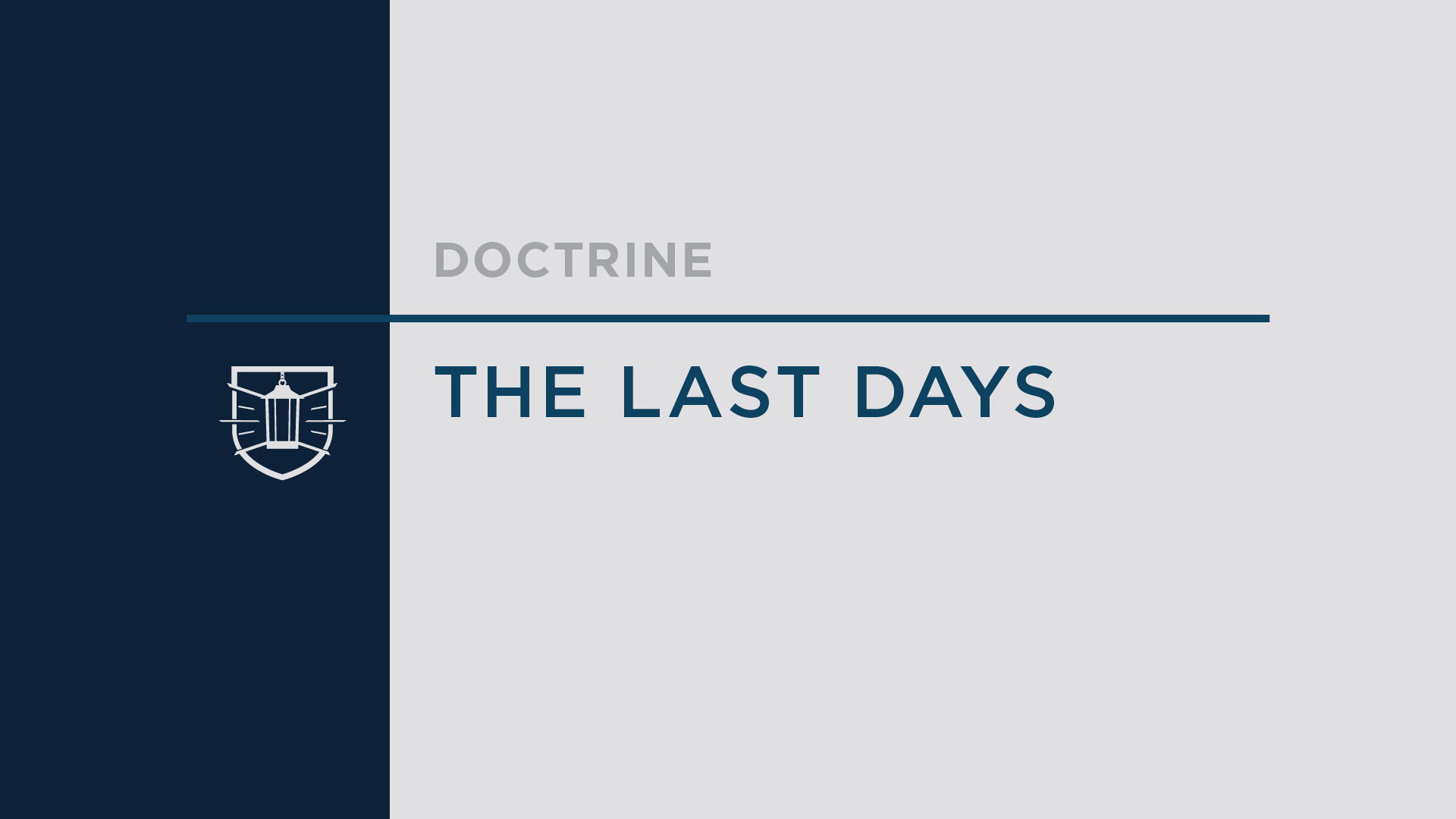 Doctrine 10: The Last Days