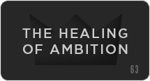 The Healing of Ambition