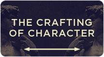 The Crafting of Character