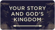 Your Story and God's Kingdom