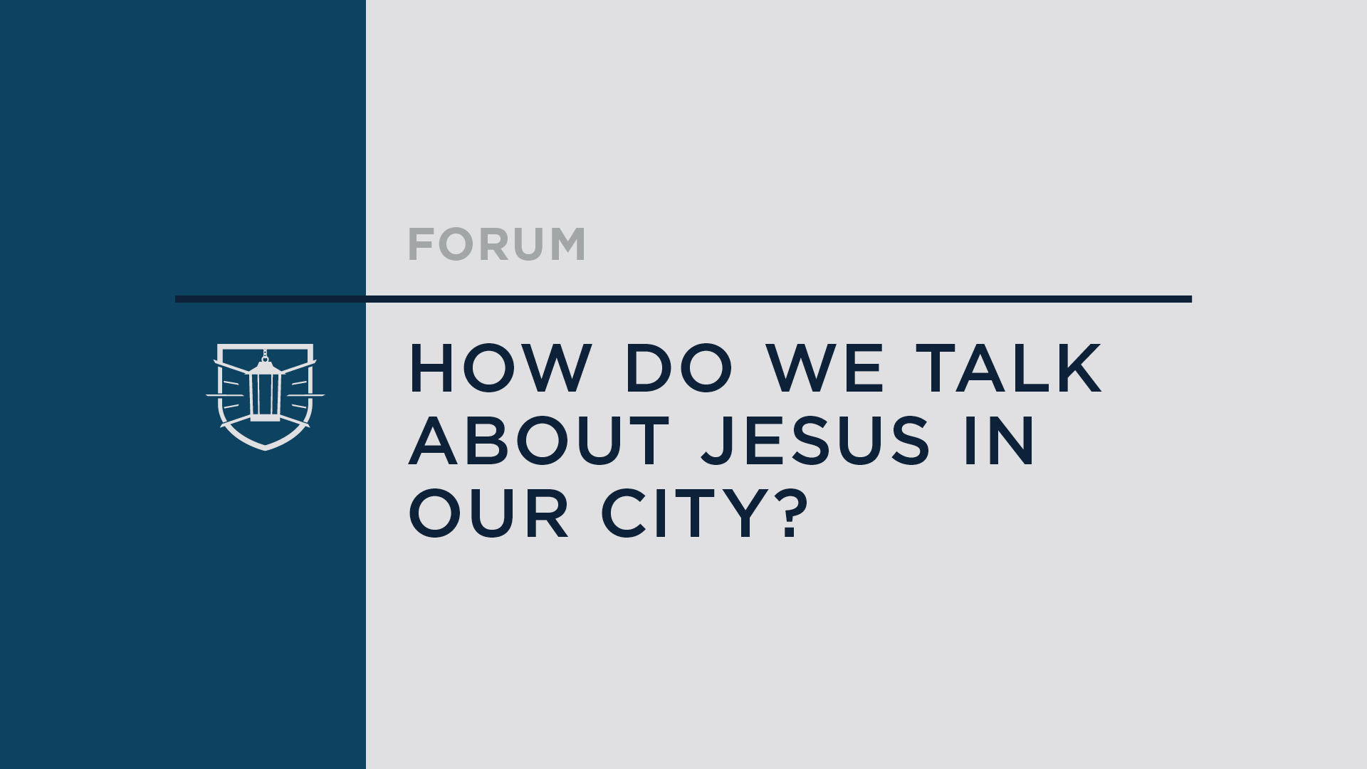 How Do We Talk About Jesus in Our City?