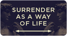 Surrender as a Way of Life