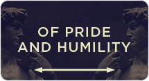 Of Pride and Humility