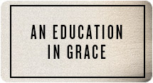 An Education in Grace