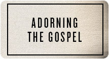 Adorning the Gospel