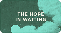 The Hope in Waiting