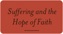 Suffering and the Hope of Faith