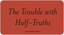 RLA_Out-of-the-Ashes_04_The-Trouble-with-Half-Truths_Thumbnail