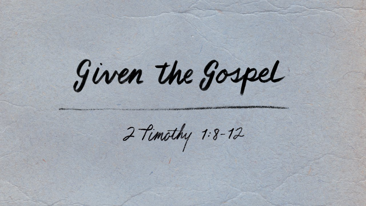 Given the Gospel