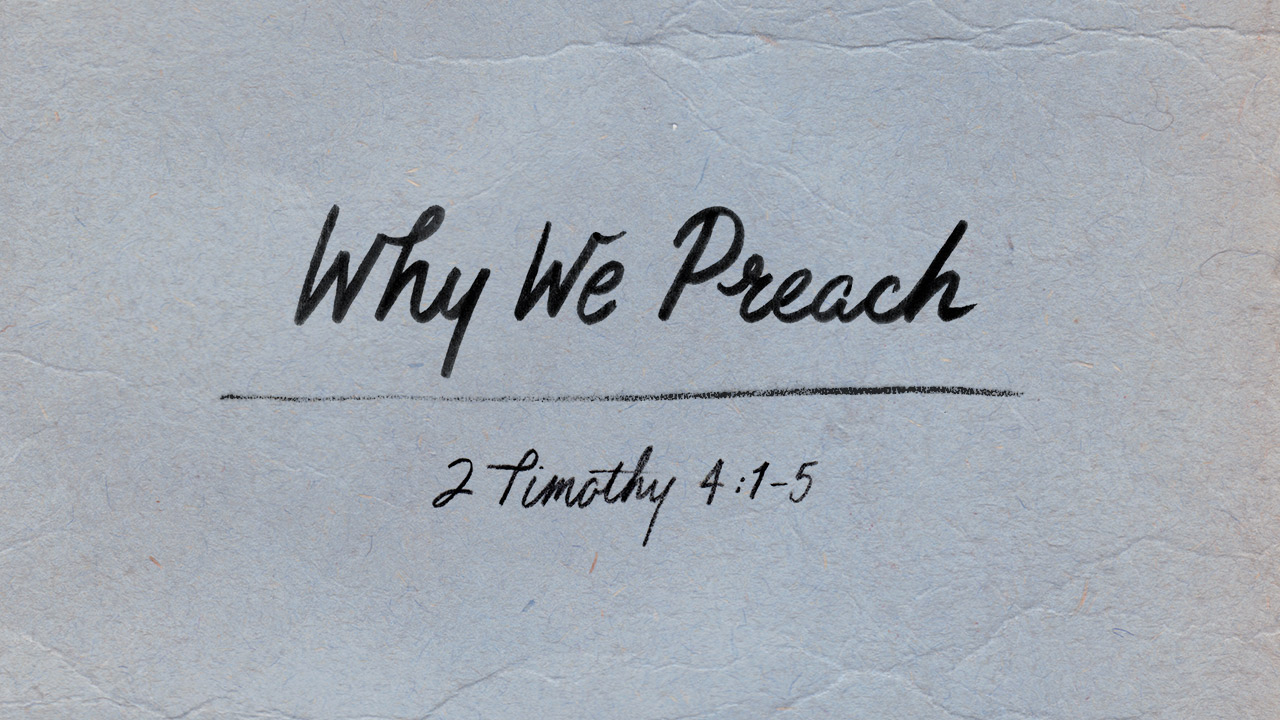Why We Preach