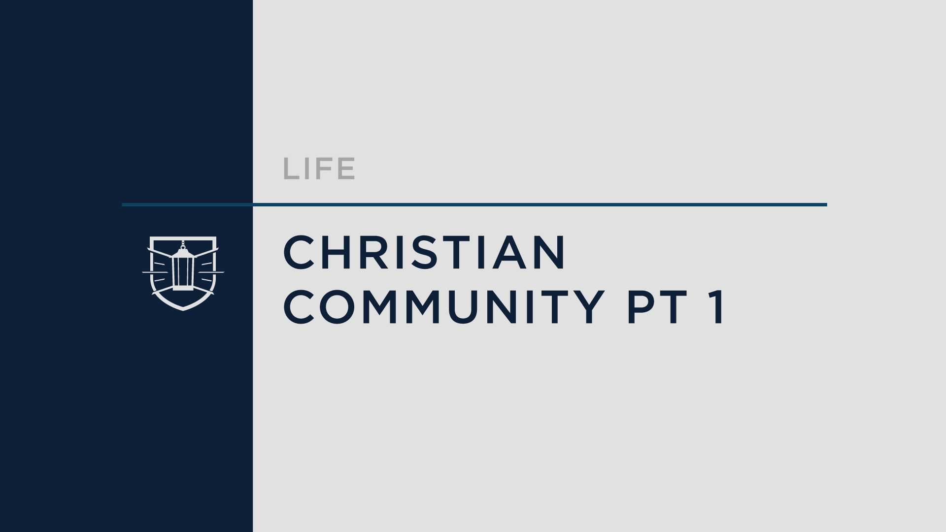 Life 1: Christian Community Part 1