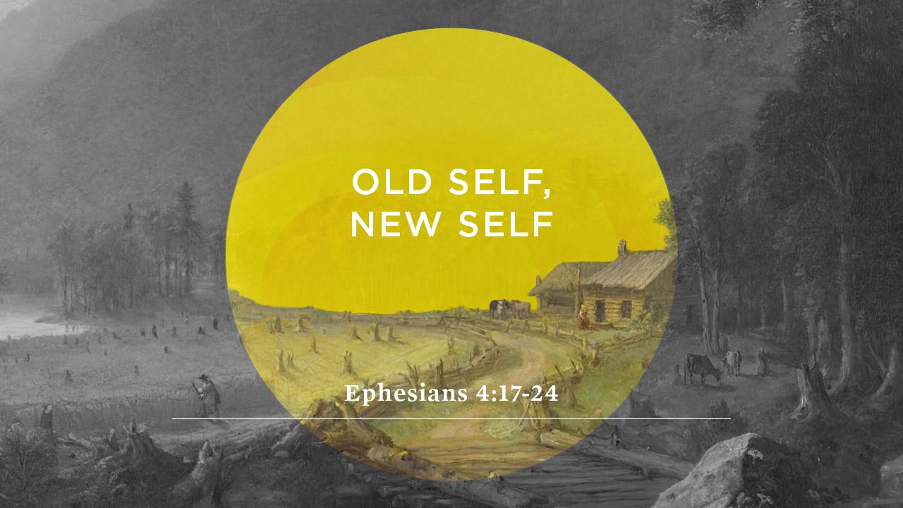 Old Self, New Self