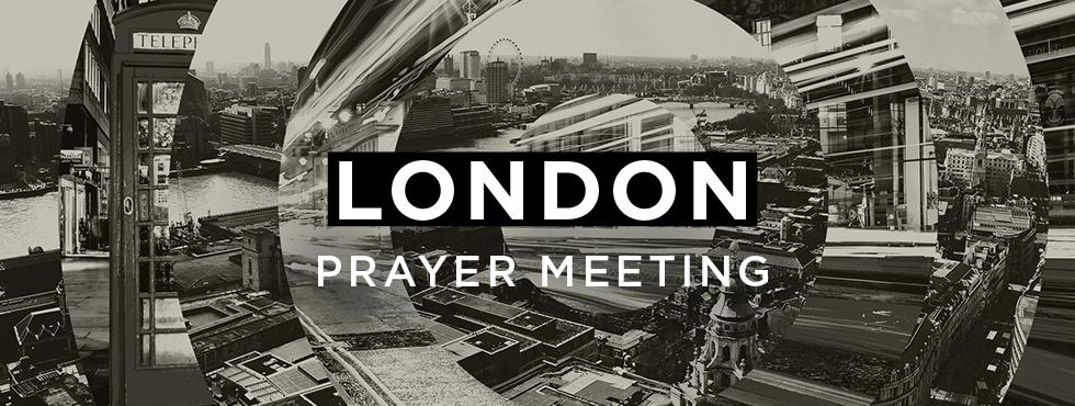 London Prayer Meeting - April 2016