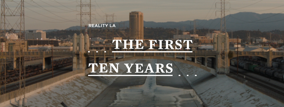 Reality LA: The First Ten Years