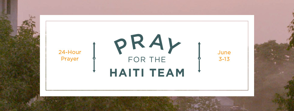 Pray for the Haiti Team