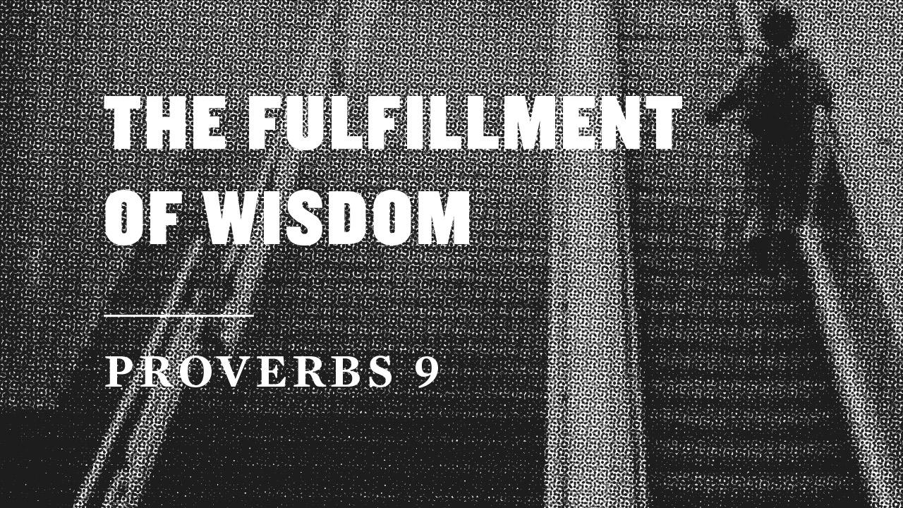 The Fulfillment of Wisdom