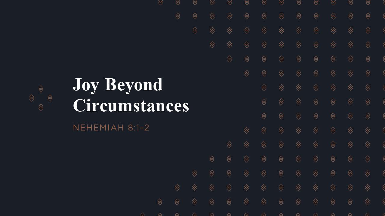 Joy Beyond Circumstances