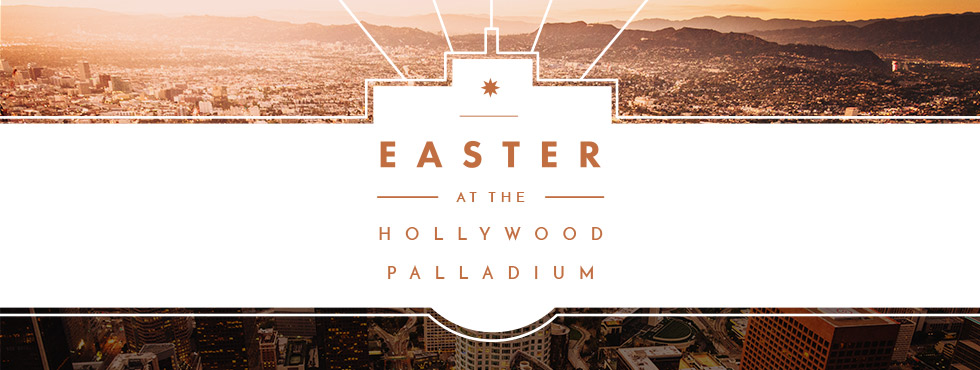 Easter at The Hollywood Palladium