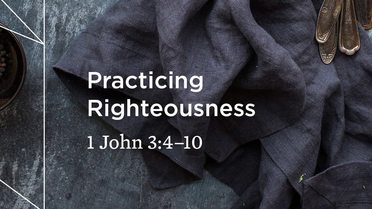 Practicing Righteousness