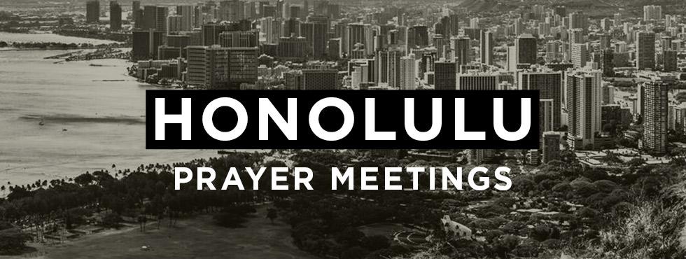 Reality Honolulu Prayer Meeting