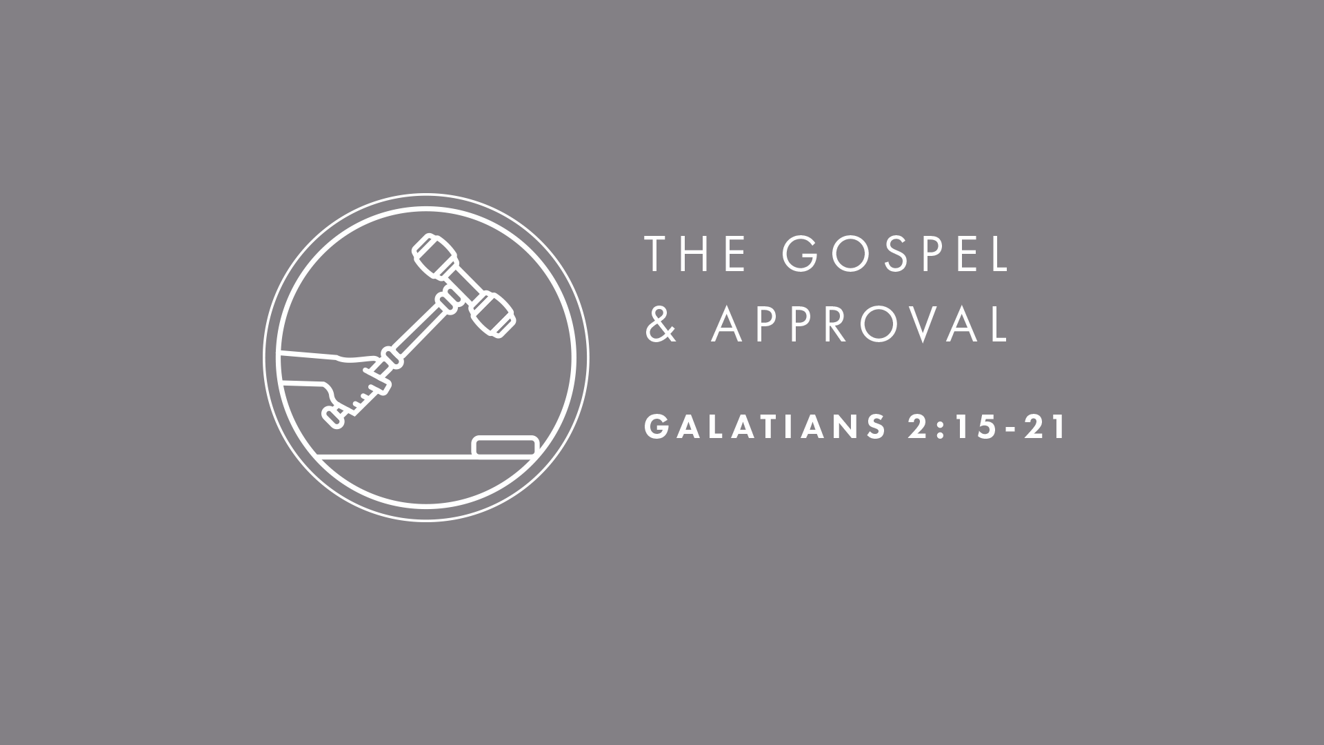 The Gospel and Approval