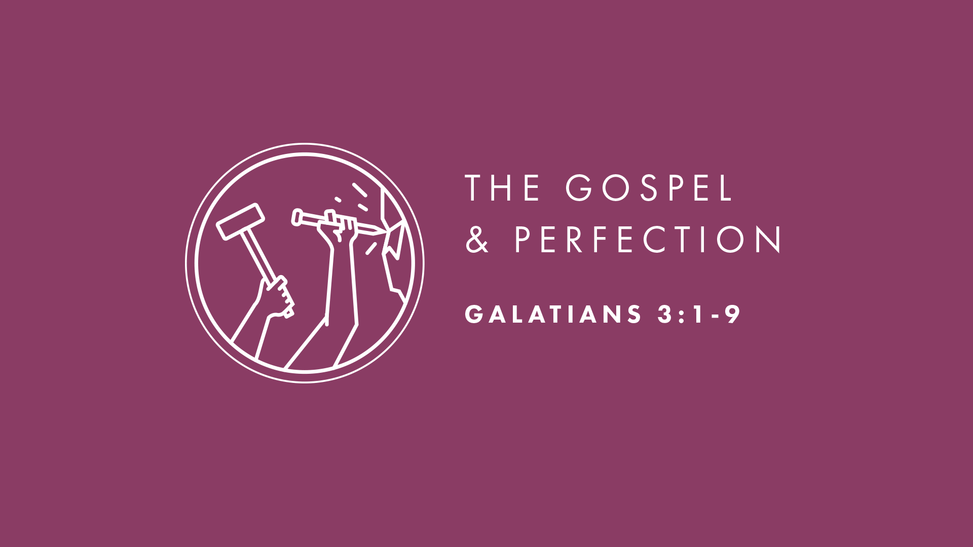 The Gospel and Perfection