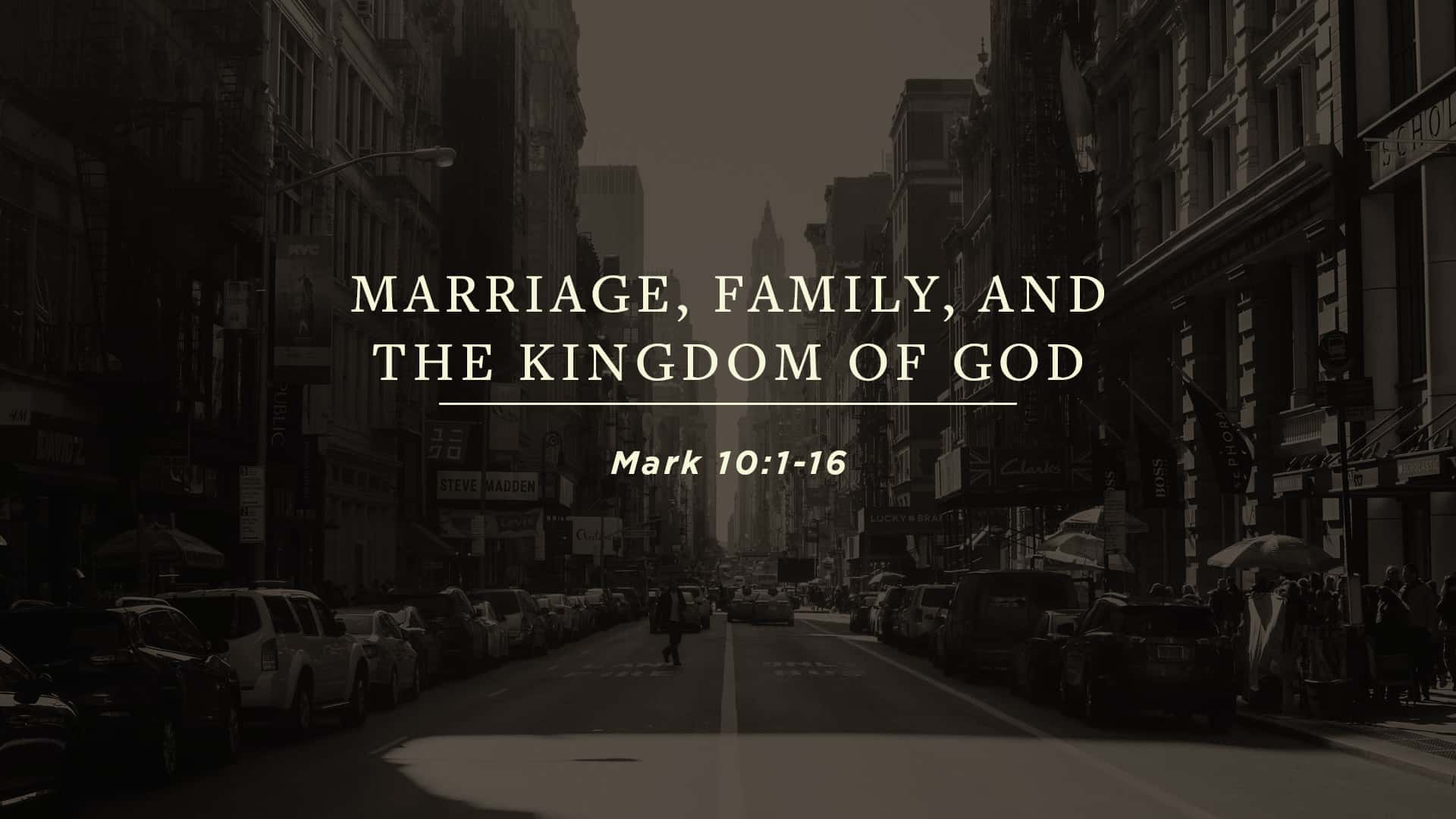 Marriage, Family, and the Kingdom of God
