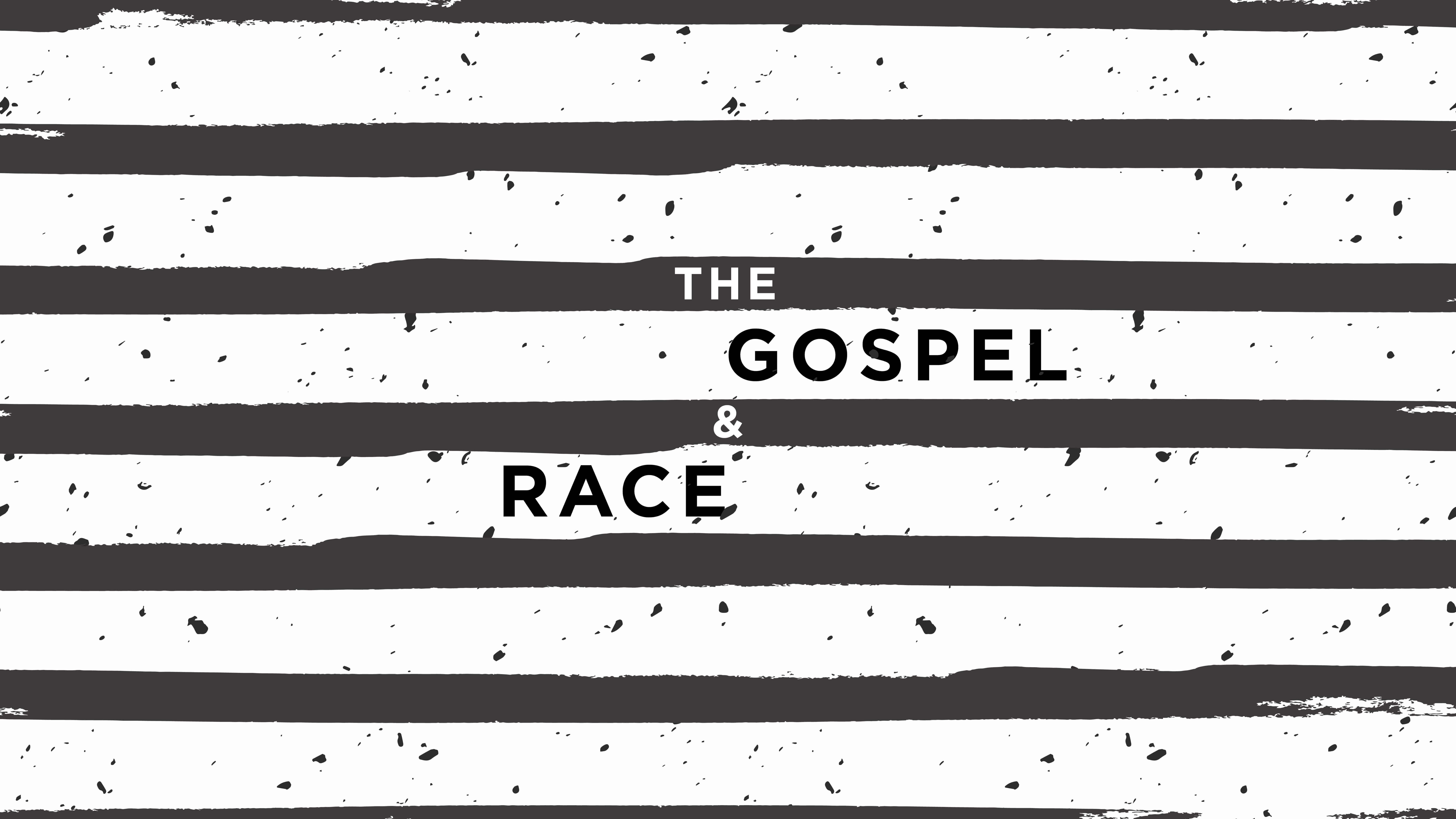 The Gospel and Race