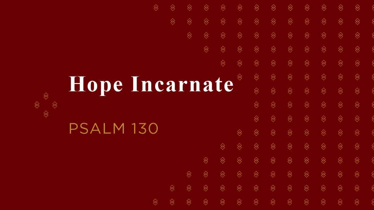 Hope Incarnate