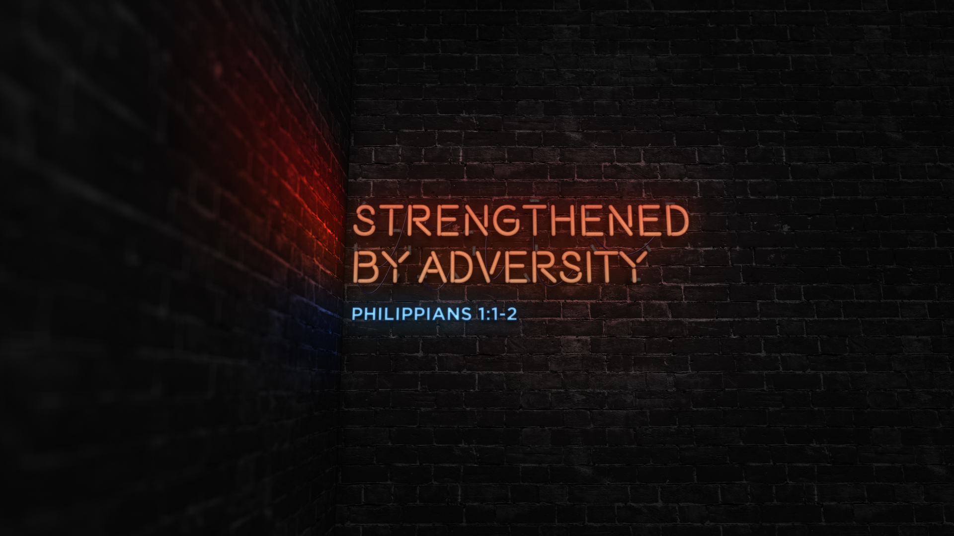 Strengthened by Adversity