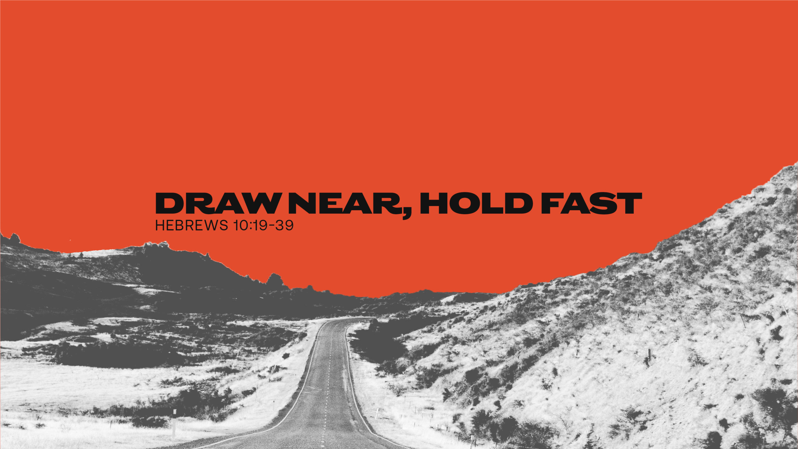 Draw Near, Hold Fast