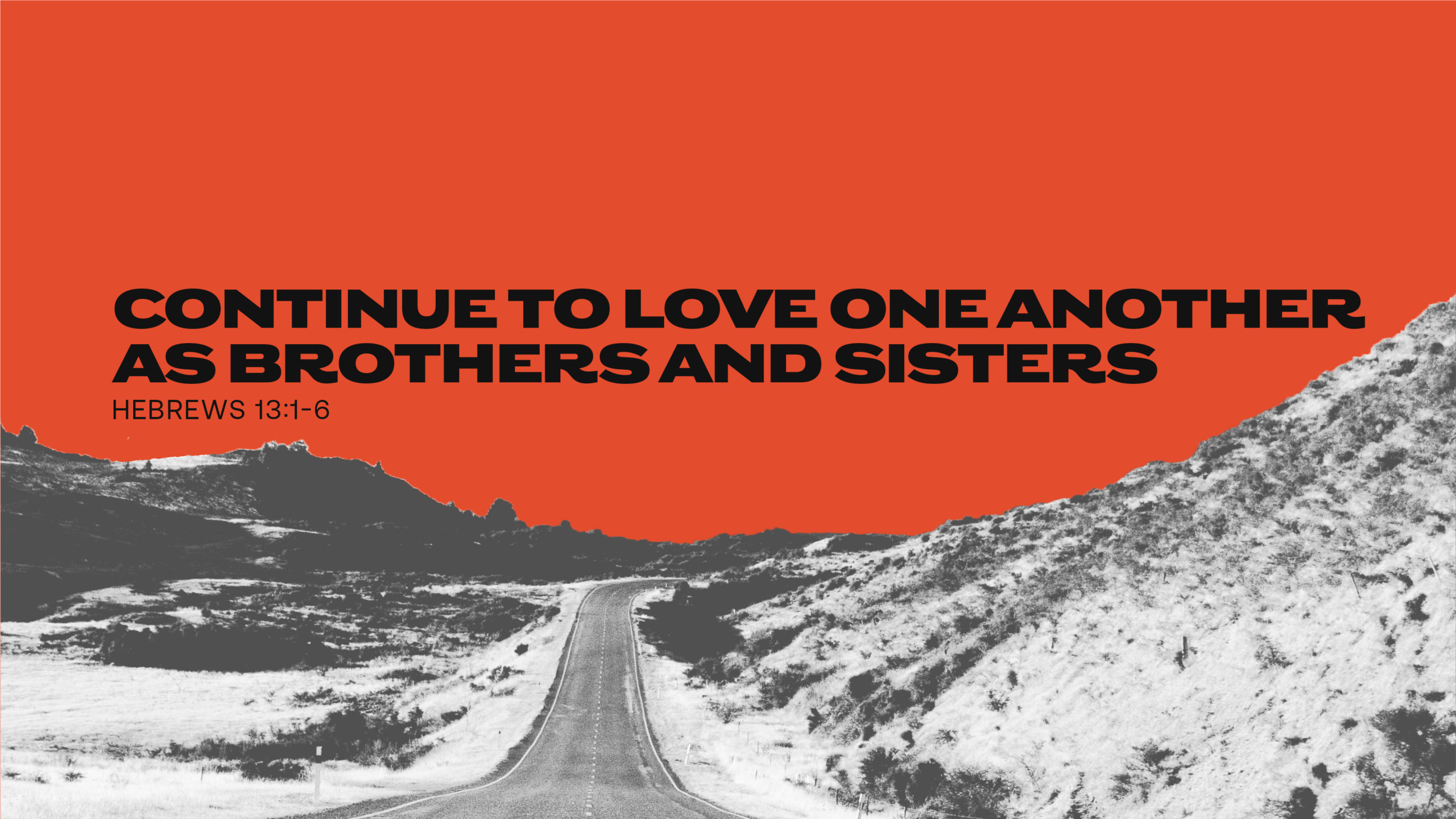 Continue to Love One Another as Brothers and Sisters