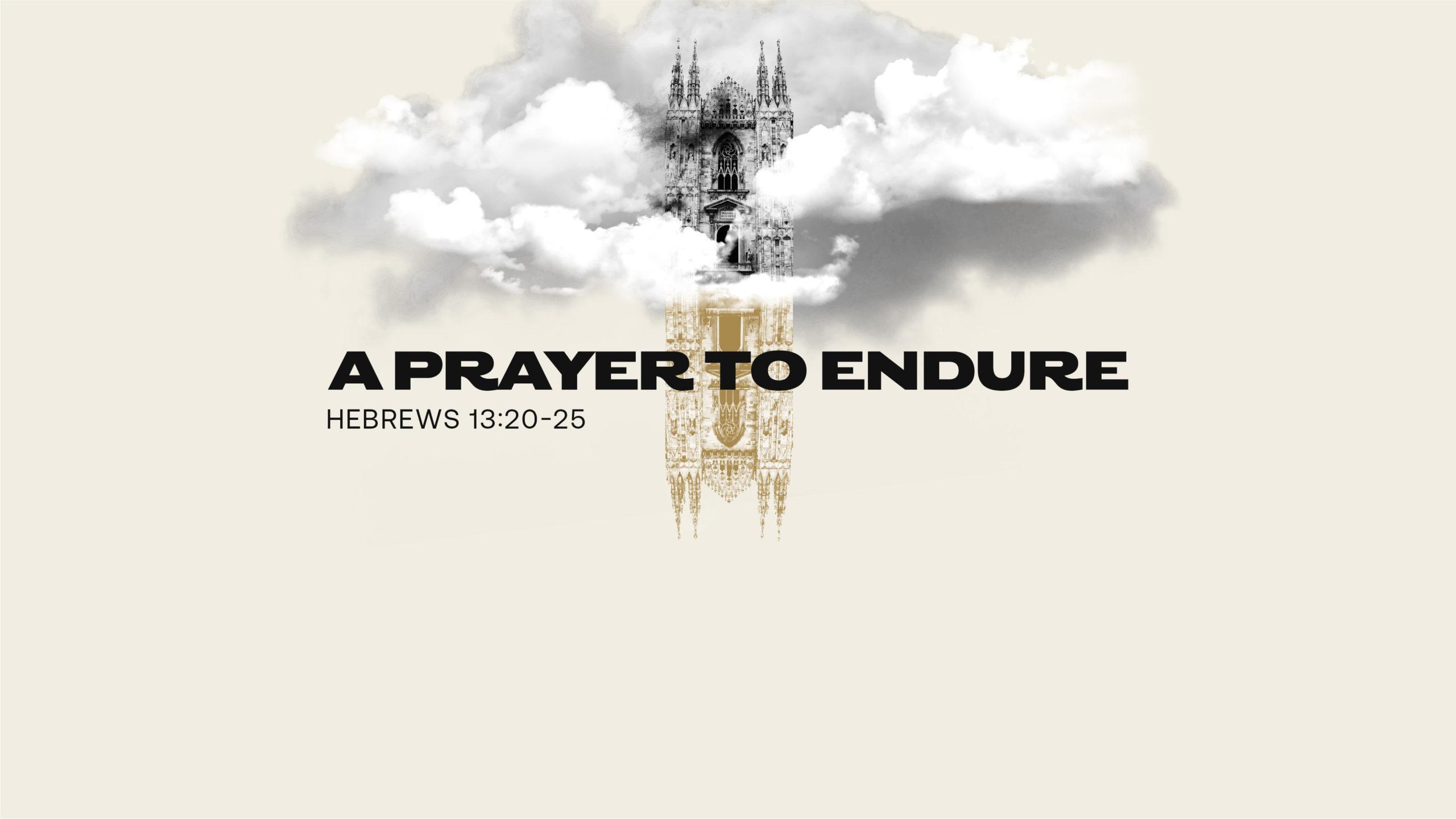 A Prayer to Endure